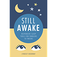 Still Awake: Responsive sleep tools for toddlers to tweens (English Edition)