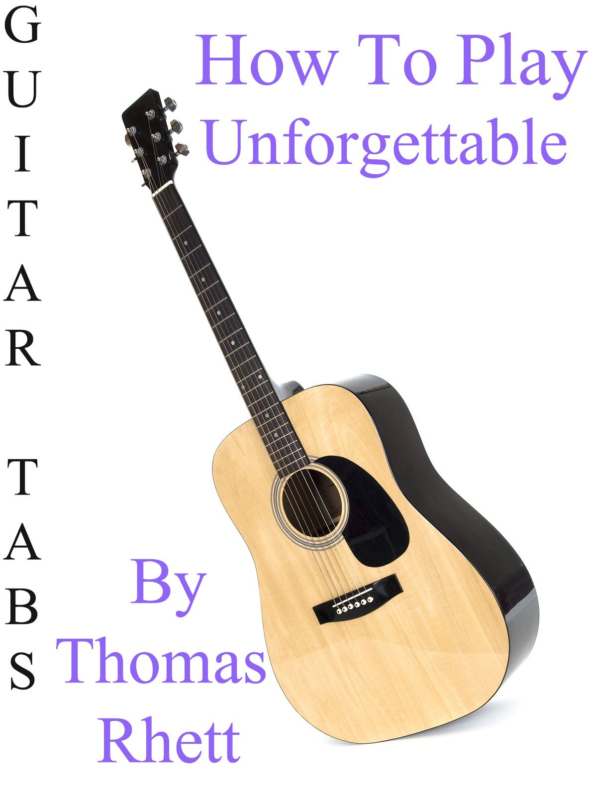 Amazon How To Play Unforgettable By Thomas Rhett Guitar