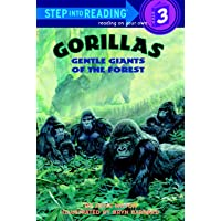 Gorillas, Gentle Giants Of The Forest: Step Into Reading 3
