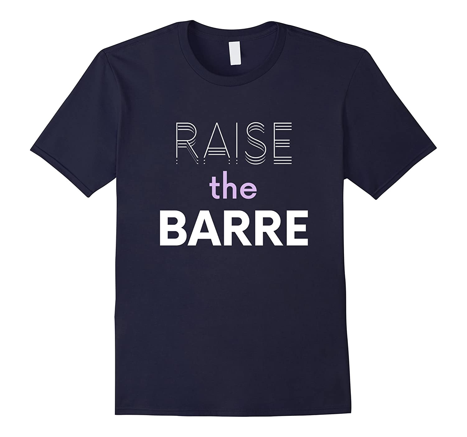 Raise the Barre Ballet Dance Workout T-Shirt - Relaxed Fit-TD