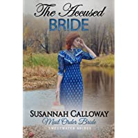 Mail Order Bride: The Accused Bride (Sweetwater Brides)
