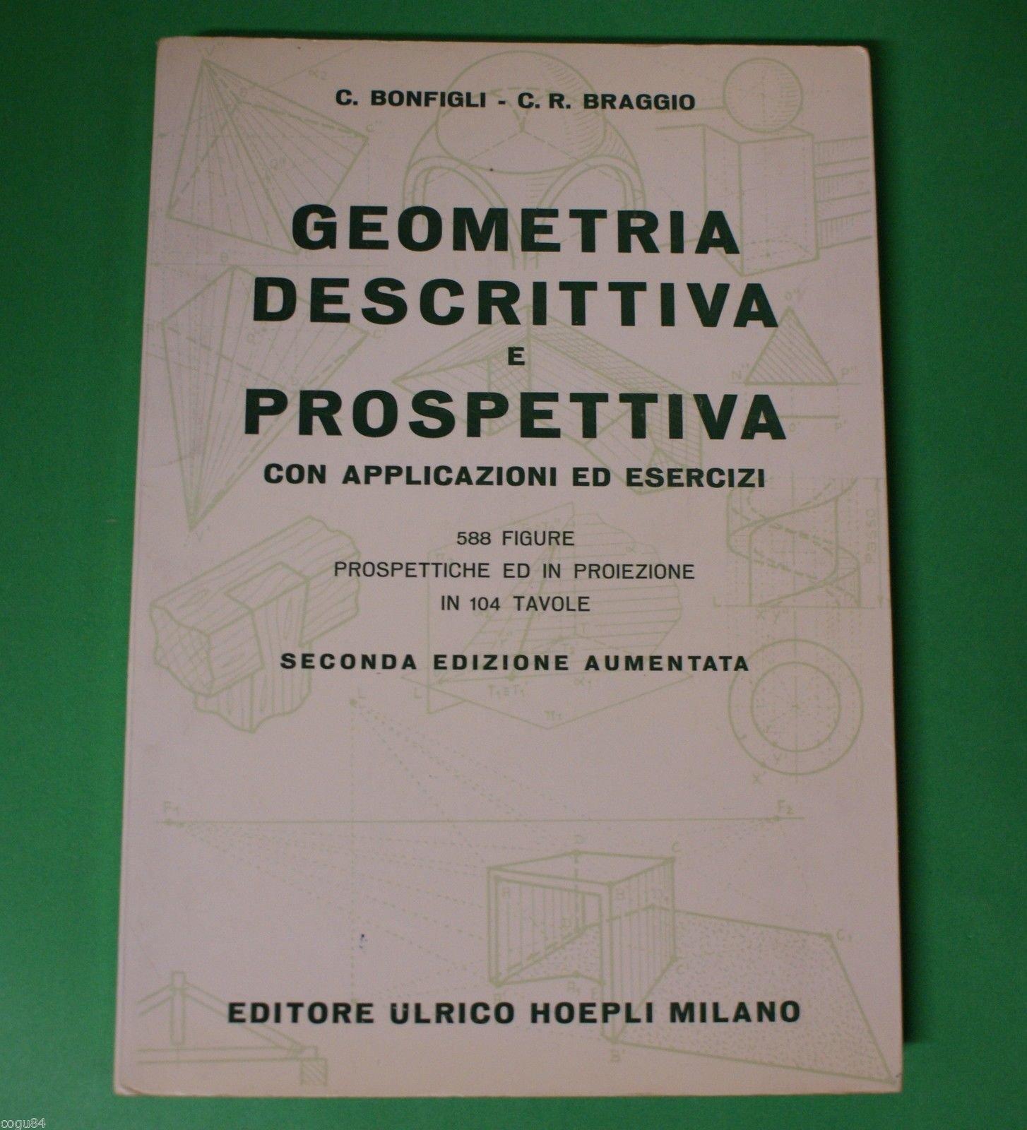 Amazon It Geometria Descrittiva E Prospettiva Ed Hoepli 1975 Manuali Hoepli Bonfigli E Braccio Libri