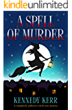 A Spell of Murder: A completely addictive witch cozy mystery