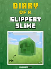 Diary of a Slippery Slime [An Unofficial Minecraft Book] (Minecraft Tales Book 60)