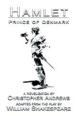 Hamlet: Prince of Denmark Kindle Edition