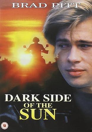 Dark Side Of The Sun Dvd Amazoncouk Brad Pitt Guy Boyd