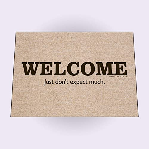 High Cotton Inc. Welcome Just Don t Expect Much Doormat