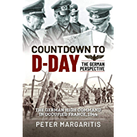Countdown to D-Day: The German Perspective (English Edition)