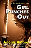 Girl Punches Out (The Emily Kane Adventures) (Volume 2)