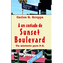 A un costado de Sunset Boulevard: Un misterio para P.G. (Spanish Edition) Jan 15, 2019
