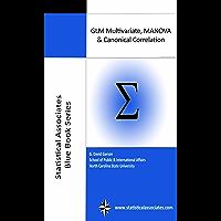 GLM Multivariate, MANOVA, & Canonical Correlation 2015 (Statistical Associates Blue Book Series 11) (English Edition)