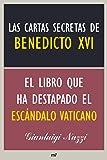 Las cartas secretas de Benedicto XVI: El libro que ha destapado el escándalo vaticano