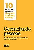 Gerenciando pessoas: Os melhores artigos da Harvard Business Review sobre como liderar equipes (10 leituras essenciais - HBR)