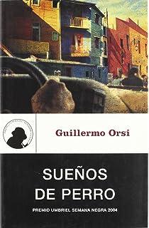 Suenos de Perro (Genero Negro) (Spanish Edition)