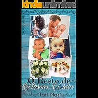 O Resto de Nossas Vidas (Série Vidas Livro 3)