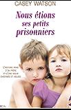 Nous étions ses petits prisonniers
