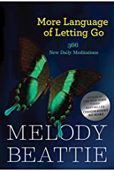 More Language of Letting Go: 366 New Daily Meditations (Hazelden Meditation Series) Kindle Edition