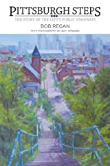 Pittsburgh Steps: The Story of the City's Public Stairways Paperback