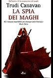La spia dei maghi: La saga dei maghi - La trilogia di Lorkin [vol. 1]