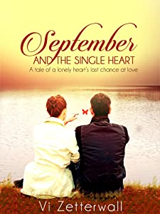 September and the Single Heart: A tale of a lonely heart's last chance at love