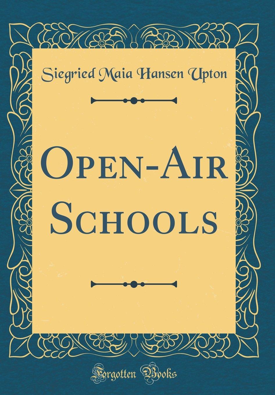 Open-Air Schools (Classic Reprint) pdf