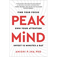 Peak Mind: Find Your Focus, Own Your Attention, Invest 12 Minutes a Day