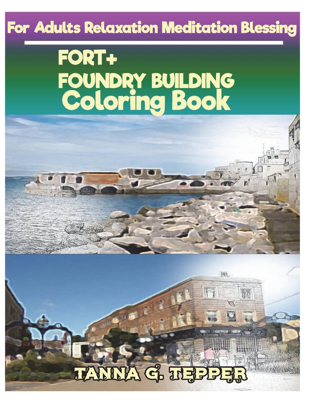 FORT+FOUNDRY BUILDING Coloring book for Adults Relaxation Meditation Blessing: Sketch coloring book Grayscale Pictures pdf