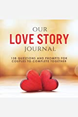 Our Love Story Journal: 138 Questions and Prompts for Couples to Complete Together Paperback