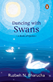 Dancing with Swans: Why Should You Be a Spiritual Being? What Is the Purpose of This Life?