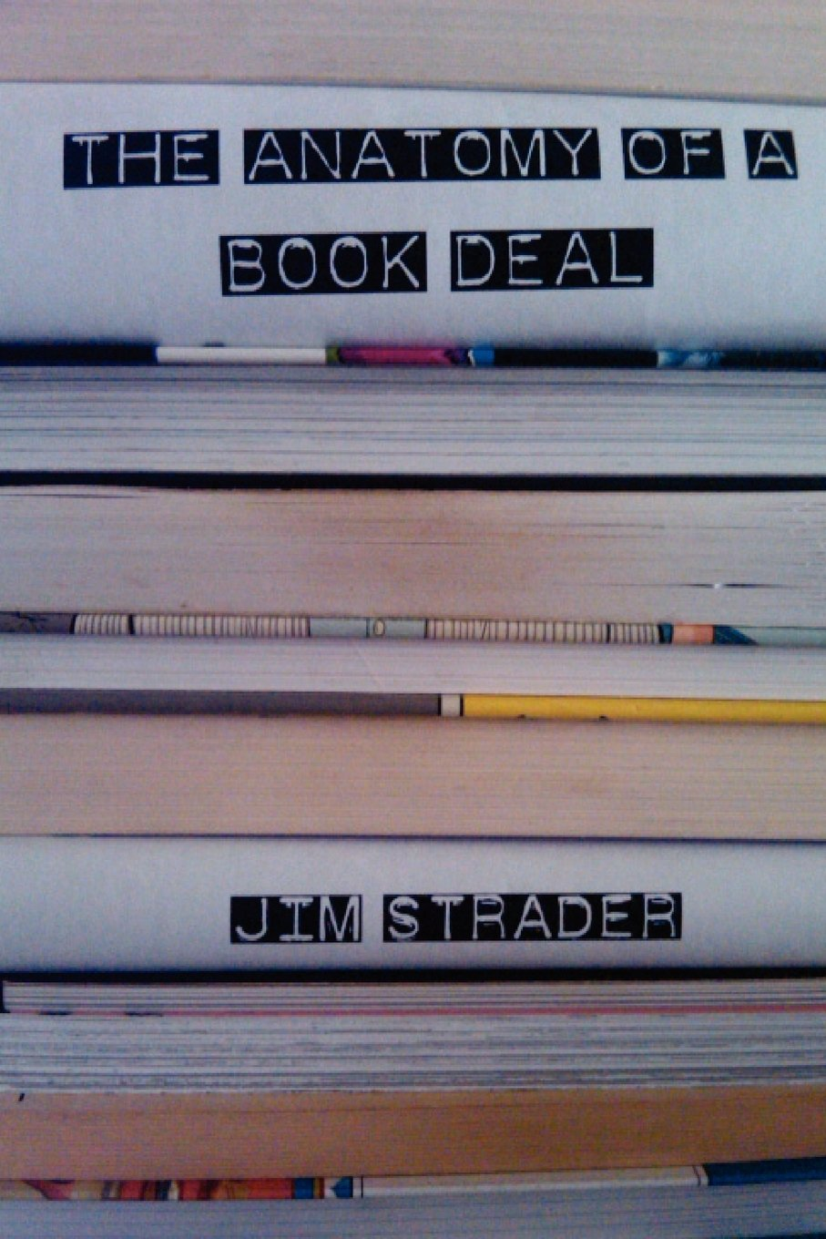 Anatomy Of A Book Deal Negotiating A Book Contract Includes Book
