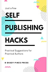 Self Publishing Hacks: Practical Suggestions for Practical Authors