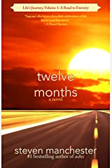 Twelve Months: Life's Journey, Volume 1: A Road to Eternity Kindle Edition