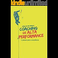 Coaching de alta performance:  4 passos para a excelência: Um guia definitivo para o alcance de resultados extraordinários