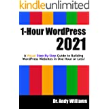 1-Hour WordPress 2021: A visual step-by-step guide to building WordPress websites in one hour or less! (Webmaster Series)