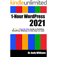 1-Hour WordPress 2021: A visual step-by-step guide to building WordPress websites in one hour or less! (Webmaster Series…