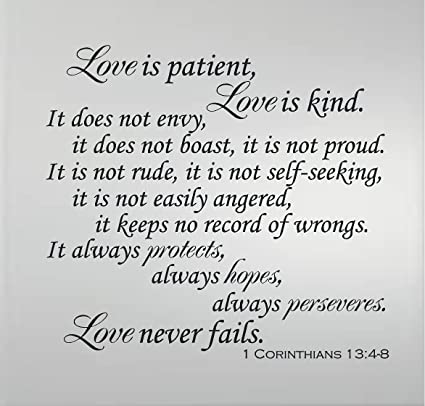Attrayant 1 CORINTHIANS 13:4 8 LOVE IS PATIENT LOVE IS KIND LOVE NEVER FAILS
