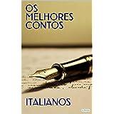 OS MELHORES CONTOS ITALIANOS (Col Melhores Contos)