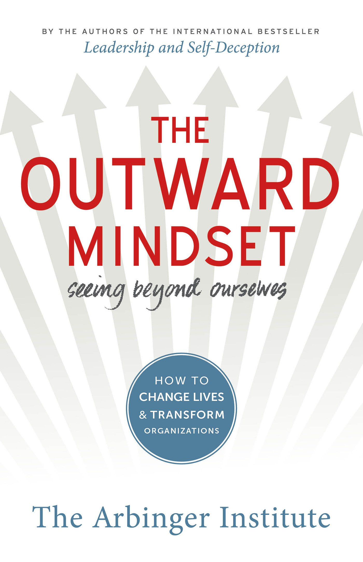 "Image result for he Outward Mindset: Seeing Beyond Ourselves"" by The Arbinger Institute"