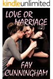 LOVE OR MARRIAGE