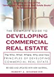 The Complete Guide to Developing Commercial Real Estate: The Who, What, Where, Why, and How Principles of Developing…