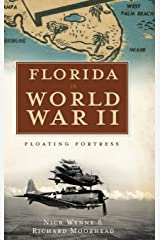 Florida in World War II: Floating Fortress Hardcover