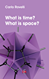 What is time? What is space? (I Dialoghi)