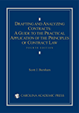 Drafting and Analyzing Contracts: A Guide to the Practical Application of the Principles of Contract Law, Fourth Edition