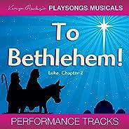 To Bethlehem! (Karyn Henley's PLAYSONGS Musicals)