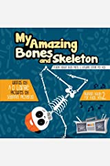 My Amazing Bones and Skeleton: A Book About Body Parts & Growing Strong For Kids: Halloween Books For Learning (Human Body For Kids) Paperback