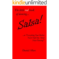 """Salsa!: ...or """"Everything Your Mother Never Told You About Salsa Dancing!"""" (The little book of dancing... 1) book cover"""