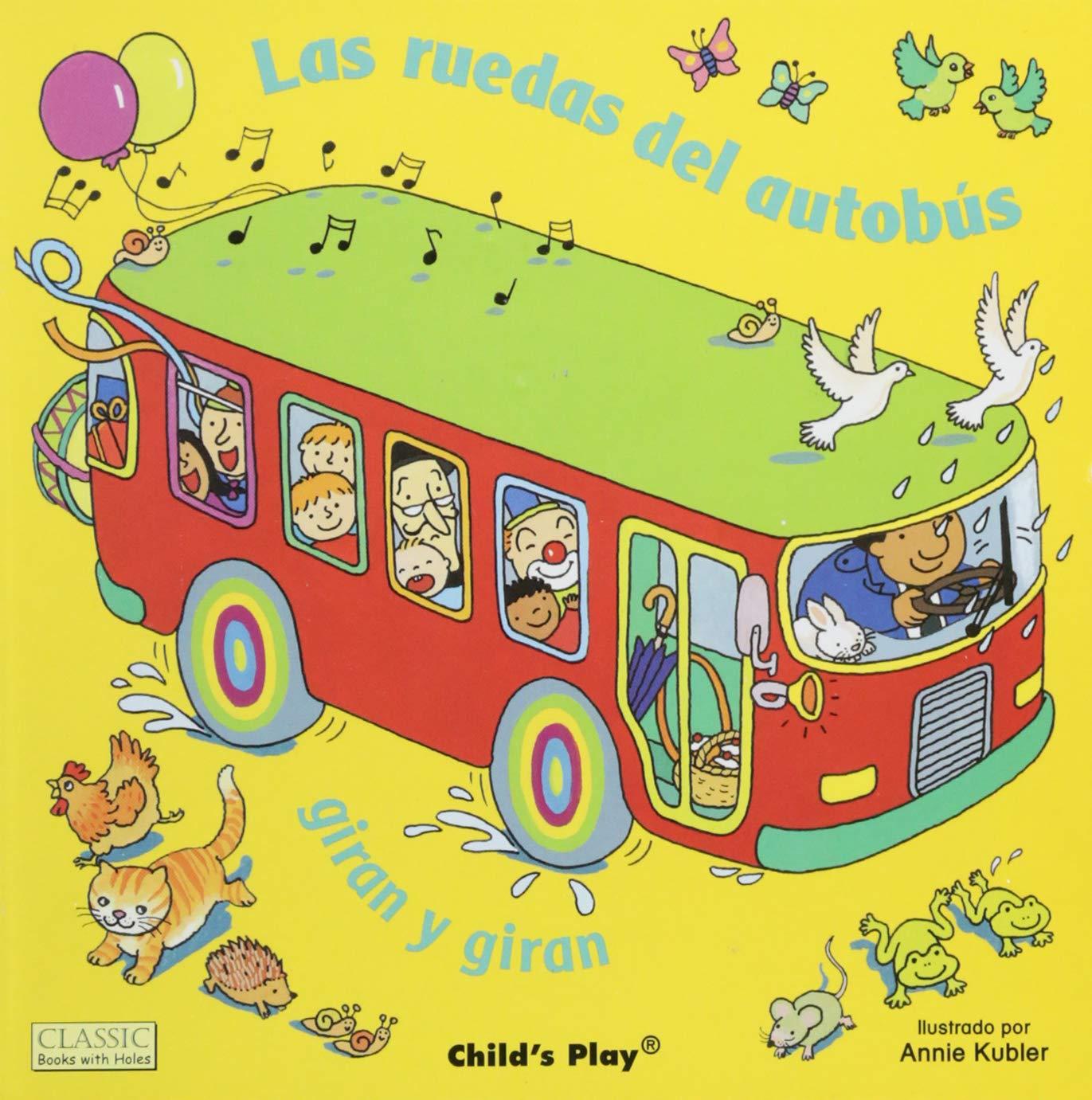 Las ruedas del autobús giran y giran Classic Books with Holes Board Book: Amazon.es: Annie Kubler: Libros
