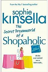 The Secret Dreamworld Of A Shopaholic: (Shopaholic Book 1) (Shopaholic Series) Kindle Edition