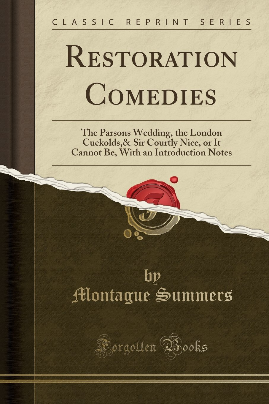Read Online Restoration Comedies: The Parsons Wedding, the London Cuckolds,& Sir Courtly Nice, or It Cannot Be, With an Introduction Notes (Classic Reprint) pdf epub