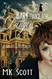Bark Twice for Danger (The Talking Dog Detective Agency Book 3)